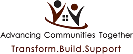 Advancing Communities Together. Transform. Build. Support.
